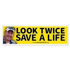 Look Twice Save a Live...Remember Bumper Stickers