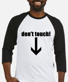DON'T TOUCH ! Baseball Jersey