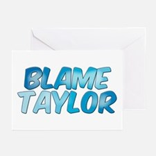 Blame Taylor Greeting Cards (Pk of 10)