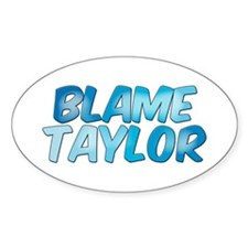 Blame Taylor Oval Decal
