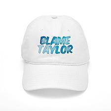 Blame Taylor Baseball Cap