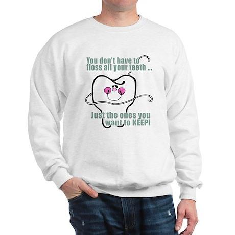 Keep Flossing! Dentist Sweatshirt