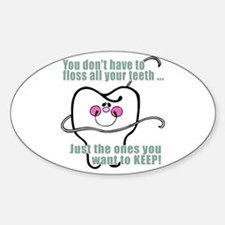Keep Flossing! Dentist Oval Decal
