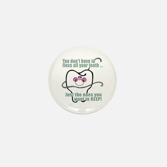 Keep Flossing! Dentist Mini Button