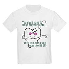 Keep Flossing! Dentist T-Shirt