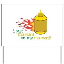 Mustard Yard Sign