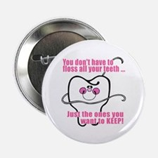 Keep Flossing! Dentist Button
