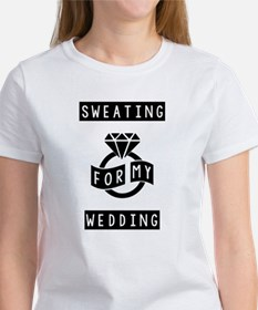 Sweating For My Wedding T-Shirt