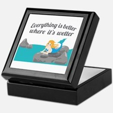 Everything Is Better Where Its Wetter Keepsake Box