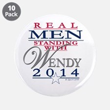 """Real Men Standing with Wendy 3.5"""" Button (10 pack)"""
