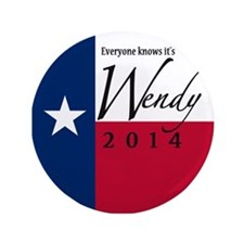 """It's Wendy in Texas 3.5"""" Button"""