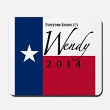 It's Wendy in Texas Mousepad