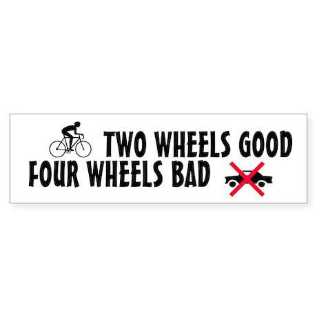 Two Wheels Good Bumper Sticker