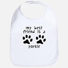 My Best Friend Is A Yorkie Bib