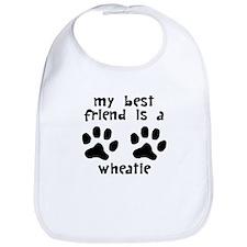 My Best Friend Is A Wheatie Bib