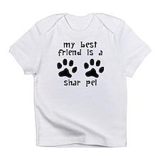 My Best Friend Is A Shar Pei Infant T-Shirt
