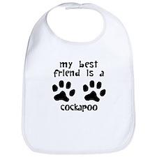 My Best Friend Is A Cockapoo Bib