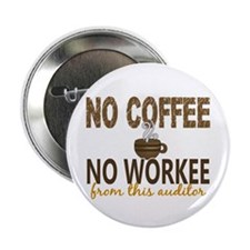 """Auditor No Coffee No Workee 2.25"""" Button (10 pack)"""