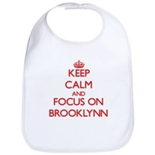 Keep Calm and focus on Brooklynn Bib