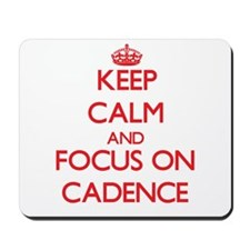 Keep Calm and focus on Cadence Mousepad