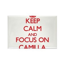 Keep Calm and focus on Camilla Magnets