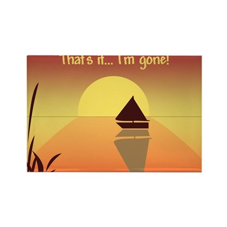 That's it, I'm gone Rectangle Magnet (10 pack)