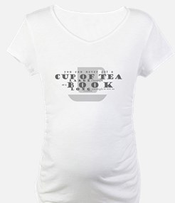 There isn't a cup of tea Shirt