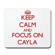 Keep Calm and focus on Cayla Mousepad
