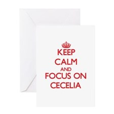 Keep Calm and focus on Cecelia Greeting Cards