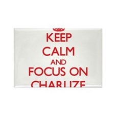 Keep Calm and focus on Charlize Magnets