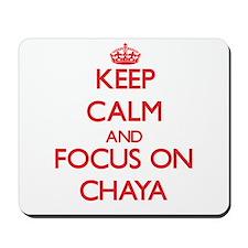 Keep Calm and focus on Chaya Mousepad