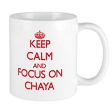 Keep Calm and focus on Chaya Mugs
