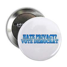 """Hate Privacy? Vote Democrat 2.25"""" Button"""