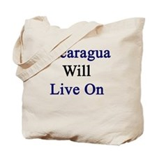 Nicaragua Will Live On  Tote Bag