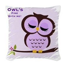 Owl's fine with me!  Woven Throw Pillow