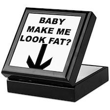 SOES THIS BABY MAKE ME LOOK F Keepsake Box