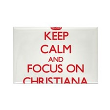 Keep Calm and focus on Christiana Magnets