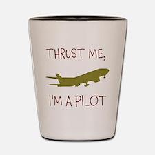 Thrust Me, Im A Pilot Shot Glass