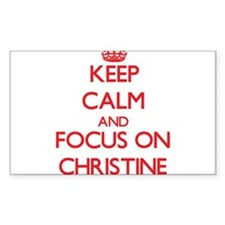 Keep Calm and focus on Christine Decal