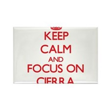 Keep Calm and focus on Cierra Magnets