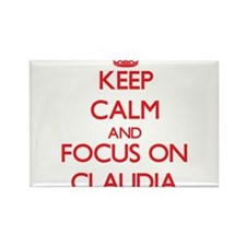Keep Calm and focus on Claudia Magnets