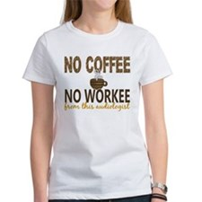 Audiologist No Coffee No Workee Tee