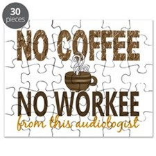 Audiologist No Coffee No Workee Puzzle