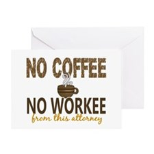 Attorney No Coffee No Workee Greeting Card
