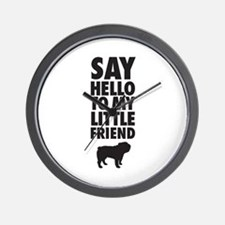 Say Hello to My Little Friend Bulldog Wall Clock