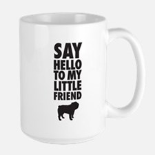 Say Hello to My Little Friend Bulldog Mugs