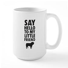 Say Hello to My Little Friend Bulldog Mugs