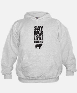 Say Hello to My Little Friend Bulldog Hoodie