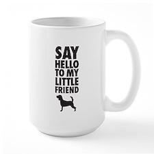 Say Hello to My Little Friend Beagle Mugs