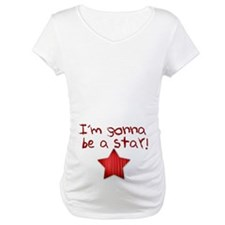 I'm Gonna Be A Star Shirt